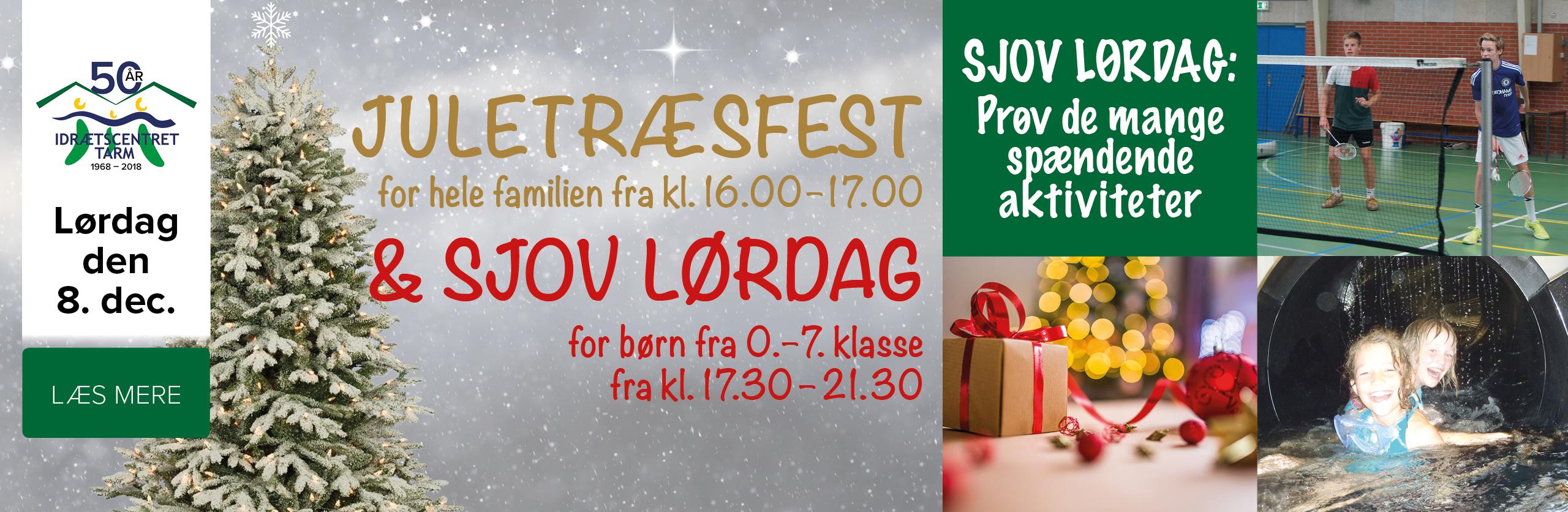 Juletræsfest & SJOV LØRDAG d. 8. december 2018
